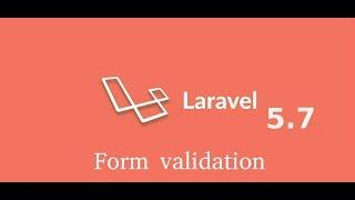Laravel 5.7 tutorial #10 form validation