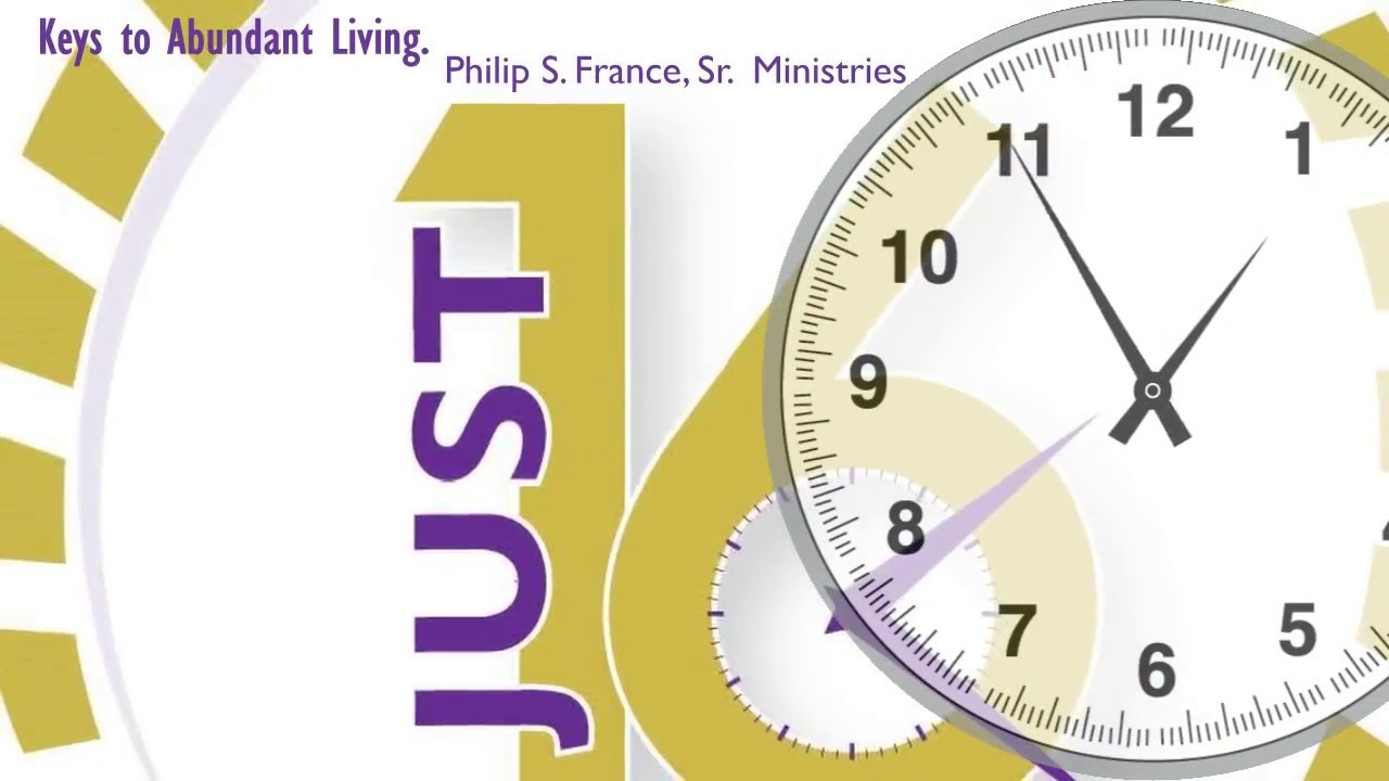 """Weekly Video Series: JUST 16 ~ Keys To Abundant Living """"Staying Connected With God"""" Part 3"""