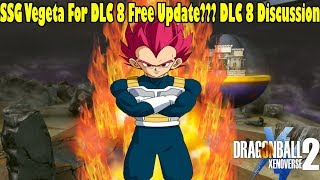 Xenoverse 2 SSG Vegeta & SSG Awoken For DLC 8 Free Update?? DLC 8 Discussion/Wish list!
