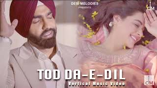 Tod da e dil _ song of Ammy Virk   Maninder  Buttar    Latest Song of  2020