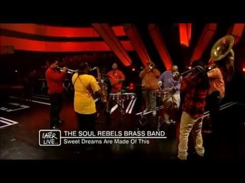 The Soul Rebels Brass Band - Sweet Dreams Are Made of This