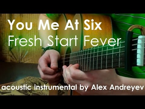You Me At Six - Fresh Start Fever (Acoustic Instrumental)
