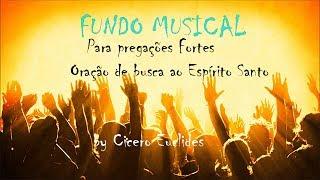 Fundo Musical Para Pregações Fortes // Oração De Busca Ao Espirito Santo, By Cicero Euclides