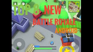 Top 8 New Battle Royale For Android 2018