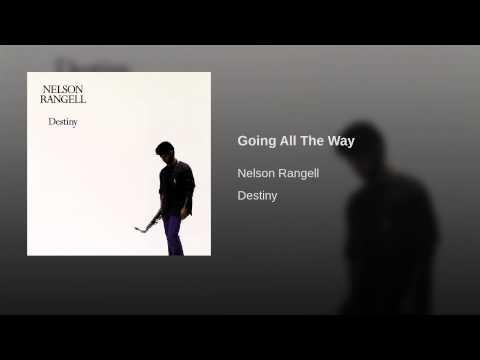 Nelson rangell - Going all the way
