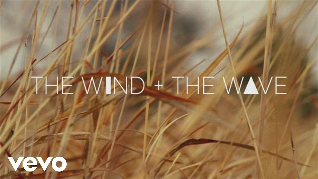The Wind and The Wave - With Your Two Hands (The Marfa Takes ...