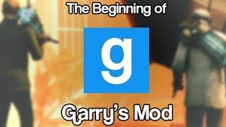 The Beginning of Garry's Mod