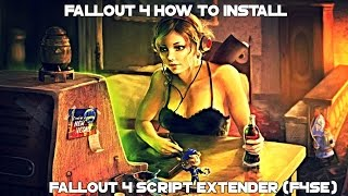 Fallout 4 How To Install: Fallout 4 Script Extender (F4SE)