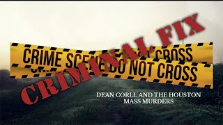 GPR Presents – Criminal Fix: Dean Corll and the Houston Mass Murders