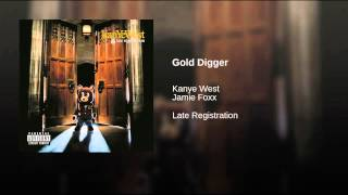 Repeat youtube video Gold Digger (Explicit)
