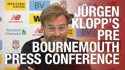 Jürgen Klopp's pre-Bournemouth press conference   Roma, Salah and Emre update