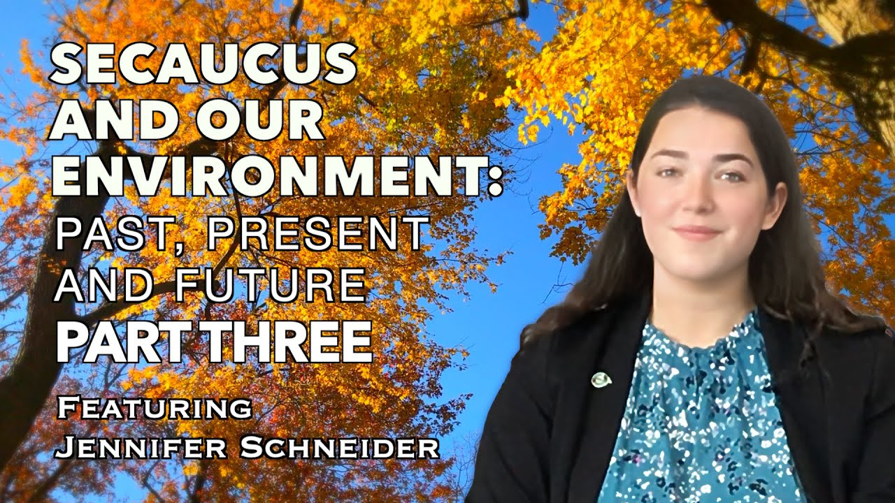 Secaucus and Our Environment: Past, Present and Future. Part 3
