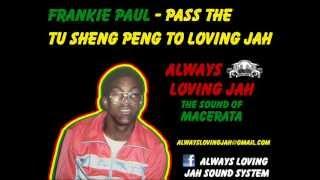 Frankie Paul - Pass The Tu-Sheng Peng to Loving Jah