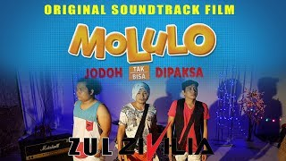 Video ZUL ZIVILIA - OST. MOLULO, Jodoh tak bisa di paksa (Official Music Video) download MP3, 3GP, MP4, WEBM, AVI, FLV Juli 2018