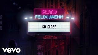 NOTD, Felix Jaehn - So Close (ft. Georgia Ku & Captain Cuts) (Official Audio)