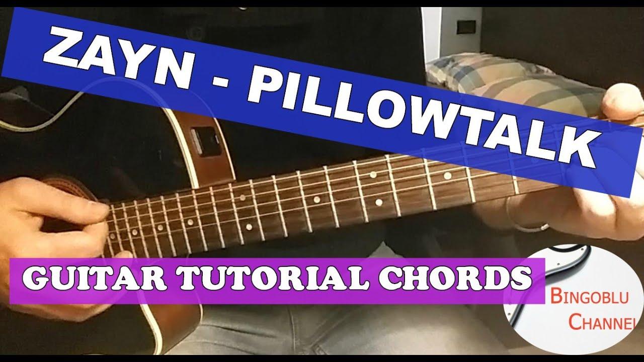 Zayn Malik Pillowtalk Guitar Tutorial How To Play Chords Youtube