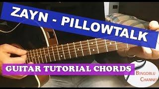 ZAYN MALIK - PILLOWTALK - Guitar Tutorial How To Play Chords