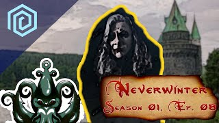 Neverwinter | Episode 08 | The Anger Swells