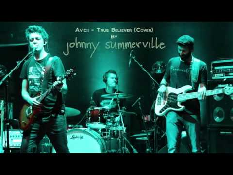 Avicii - True Believer (Cover) by Johnny Summerville