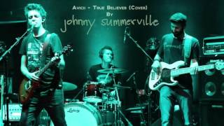 Avicii - True Believer (Cover) by Johnny Summerville