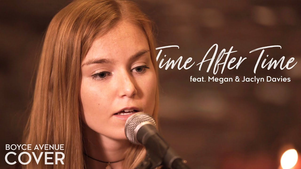 Time After Time - Cyndi Lauper (Boyce Avenue ft. Megan Davies & Jaclyn Davies) on Spotify &