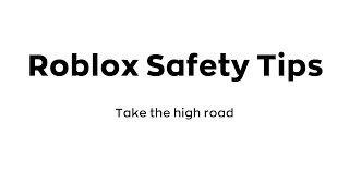 Roblox Safety Tip 4 - Take the high road