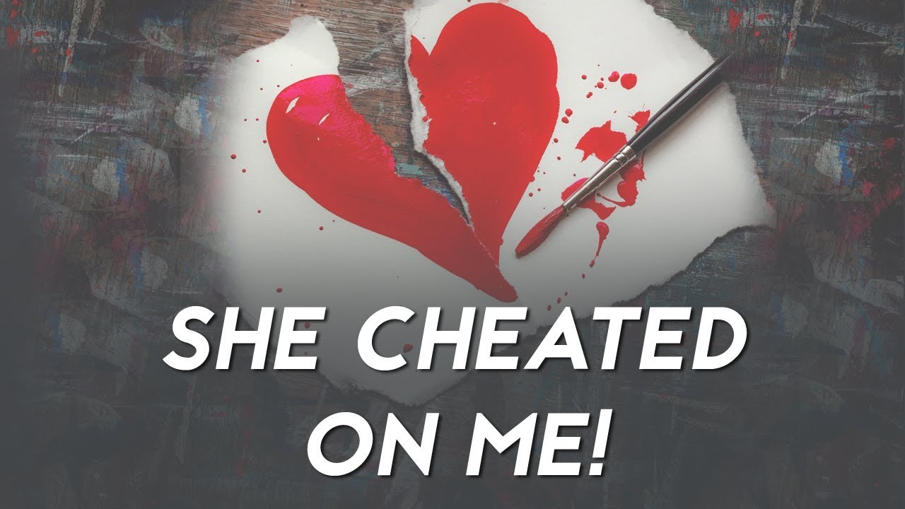 My girlfriend just cheated on me - what should I do?