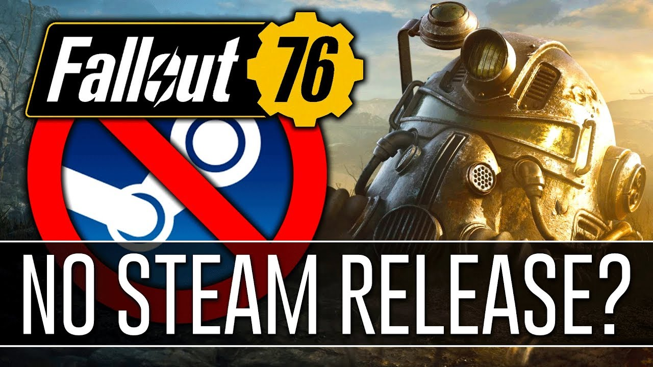 FALLOUT 76 is NOT Releasing on STEAM? - Speculation/Rant