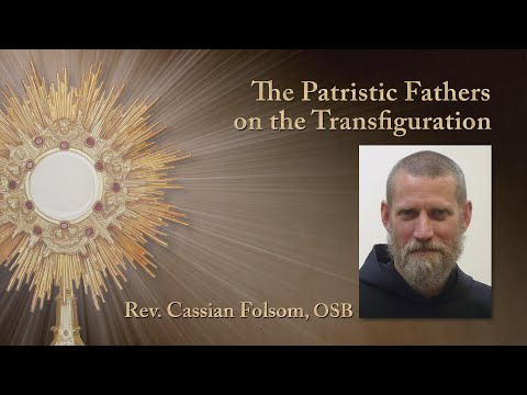 The Patristic Fathers on the Transfiguration