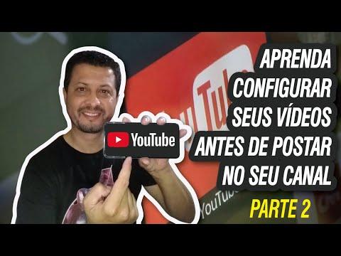Como configurar seu canal no Youtube e Postar os Vídeos [Parte 2] 😉 #2