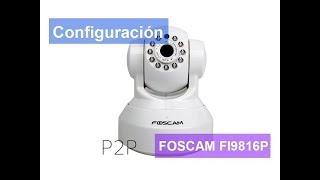 Review -tutorial configuracion cámara IP Foscam FI9816P  P2P +DDNS Foscam viewer aPP Android