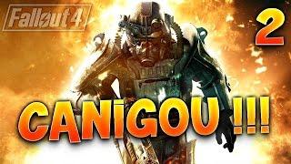 Fallout 4 - Ep.2 : CANIGOU - Let