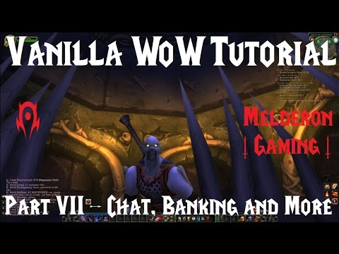 Classic/Vanilla WOW Tutorial - Part 7 - Chat, Banking, Mail, And More