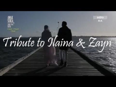 Tribute to Ilaina & Zayn (RAHSIA HATI PEREMPUAN)