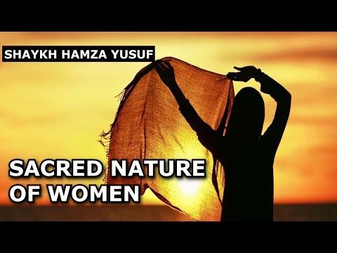 Sacred Nature of Women - Shaykh Hamza Yusuf | beautiful