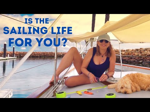 IS THE SAILING LIFE FOR YOU?