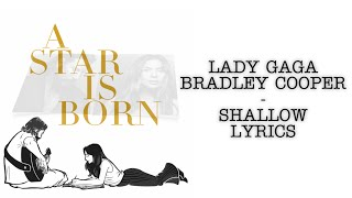 Lady Gaga, Bradley Cooper - Shallow (Lyrics Video)