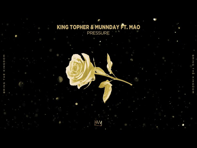 King Topher, MUNNDAY – Pressure(ft. MAO)