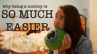 5 REASONS WHY IT'S EASIER TO BE A TOMBOY | just tomboy things