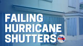 Failing Hurricane Shutters