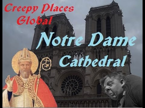 Creepy Places Global: Notre Dame Cathedral