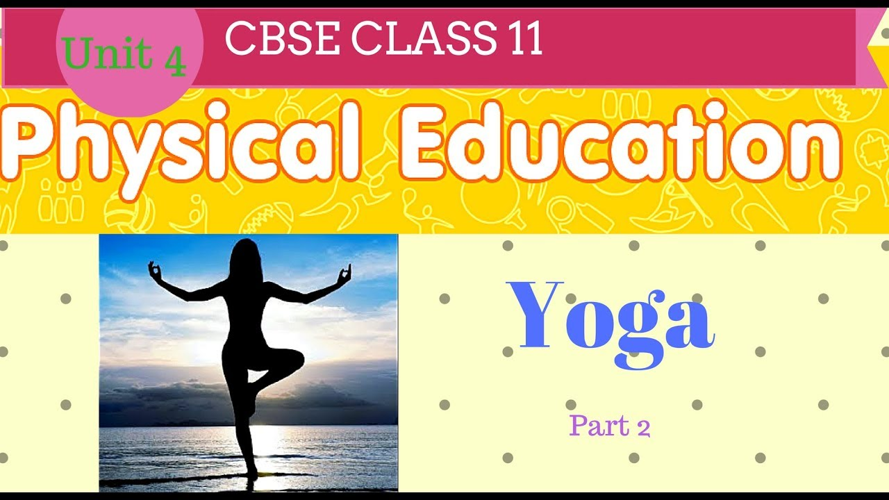 Physical education class 11 cbse yoga part 2 youtube physical education class 11 cbse yoga part 2 malvernweather Image collections
