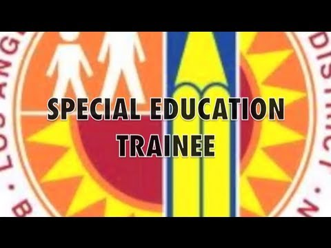 This Is My Job! LAUSD Special Education Trainee