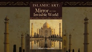 Islamic Art: Mirror Of The Invisible World