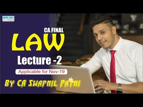 CA Final Law - Lecture No 2 - Nov 2019 Batch| By CA,CS, B.com, LLB Swapnil Patni