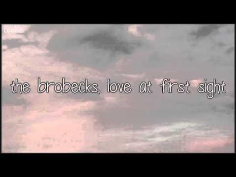 The Brobecks, Love at first sight - traducida al español.
