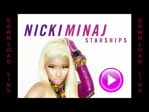 Nicki Minaj - Starships (Explicit) | Download Video Clip and Mp3 Song !