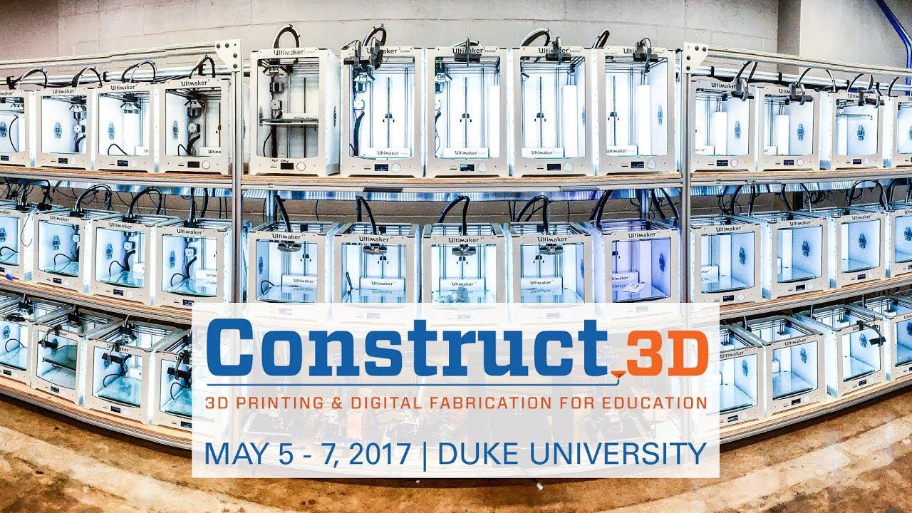 Construct3D 2017 (Duke University, May 5-7) - Ultimaker: 3D Printing Event Recap