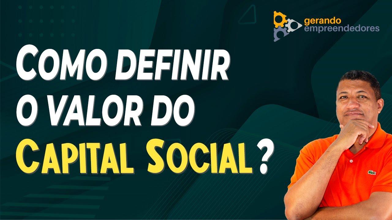 COMO DEFINIR O VALOR DO CAPITAL SOCIAL? QUAL O VALOR DO CAPITAL PARA ABRIR EMPRESA? VEJAS AS DICAS!