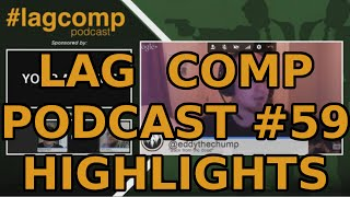 #LagCompPodcast 59 Highlights: Sex in the Streets